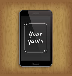 Realistic phone with square quote text bubble vector