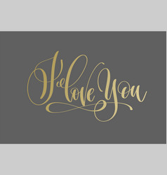 i love you - golden hand lettering inscription vector image