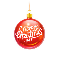 realistic christmas ball with lettering vector image