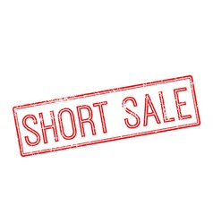Short sale red rubber stamp on white vector