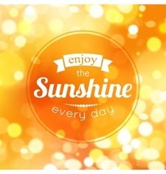 Enjoy the sunshine every day Shining summer vector image vector image