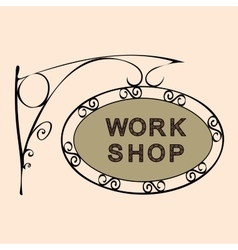 Work shop retro vintage street sign vector