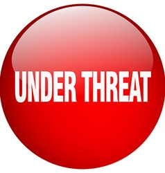 Under threat red round gel isolated push button vector