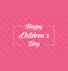 Happy children day pink background style vector