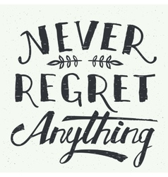 Never regret anything hand-lettering vector