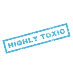 Highly toxic rubber stamp vector