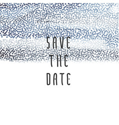 blue paint save the date vector image vector image