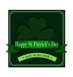 Happy Saint Patricks Day Greeting Card vector image