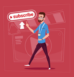 Man subscribe modern video blogger vlog creator vector
