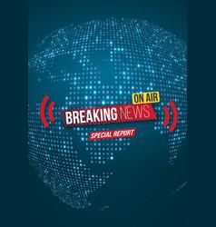 Breaking news banner broadcast news design vector