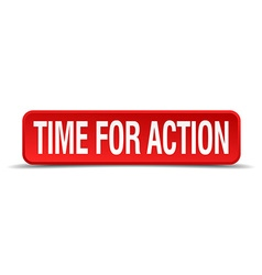 Time for action red 3d square button isolated on vector image