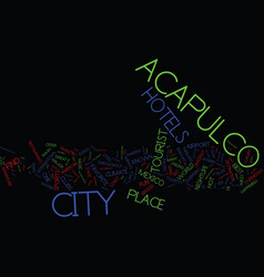 Your guide to hotels in acapulco text background vector