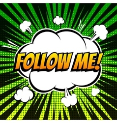 Follow me comic book bubble text retro style vector image