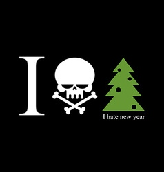 I hate new year Skull and bones is a symbol of vector image vector image