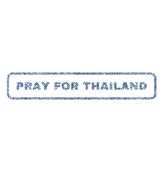 Pray for thailand textile stamp vector