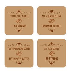 set of coffee quotes can be used for flyers vector image vector image