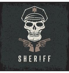 sheriff skull in cap and guns grunge design vector image