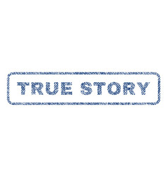 True story textile stamp vector