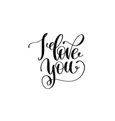 i love you hand written lettering positive quote vector image vector image