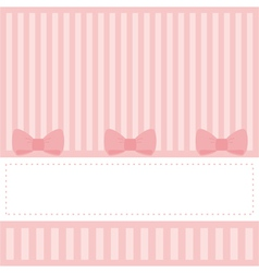 Pink invitation card with stripes and bows vector