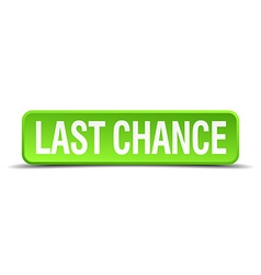 Last chance green 3d realistic square isolated vector