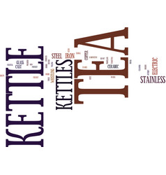 Kw tea kettles text background word cloud concept vector