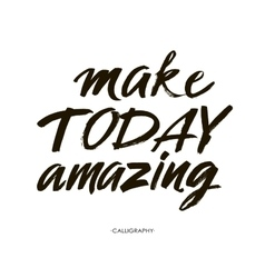 Make today amazing inspirational quote vector