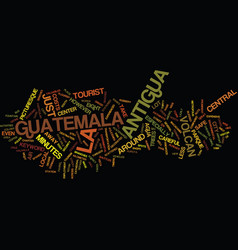 La antigua guatemala text background word cloud vector