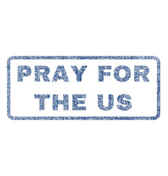 pray for the us textile stamp vector image vector image