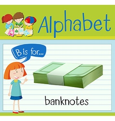 Flashcard alphabet b is for banknotes vector