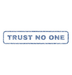 Trust no one textile stamp vector