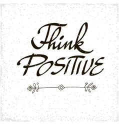 Conceptual handwritten phrase think positive vector