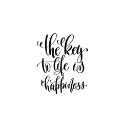 key to life is happiness hand written vector image