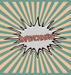 declaration of impeachment pop art vector image