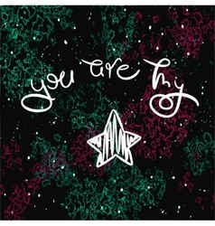 Inspirational romantic quote you are my star vector