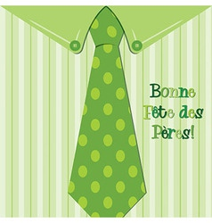 Bright shirt and tie french happy fathers day neck vector