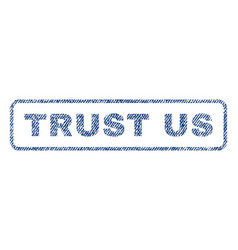 Trust us textile stamp vector
