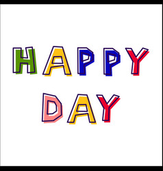 Happy day from abstract letters vector