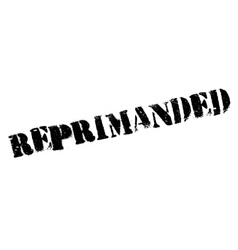 Reprimanded rubber stamp vector
