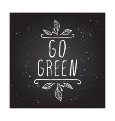 Go green - product label on chalkboard vector