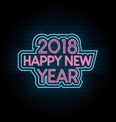 Happy new year 2018 neon light quote greeting card vector