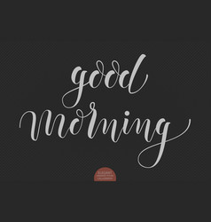 hand drawn lettering good morning vector image