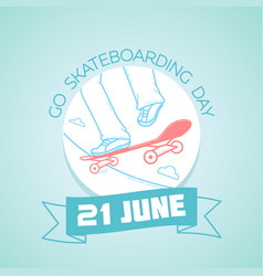 21 june go skateboarding day vector