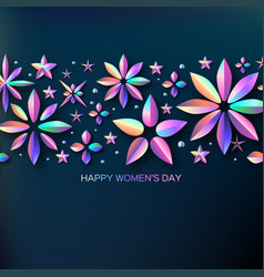 Bright holographic flowers happy womens day vector