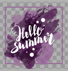Hello summer lilac colored hand lettering vector