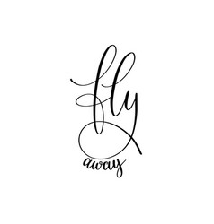 Fly away black and white hand written ink vector