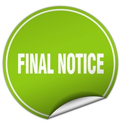 Final notice round green sticker isolated on white vector
