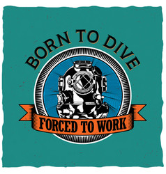 Born to dive poster vector