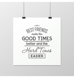 Friendship quote typographical poster vector