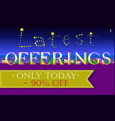 Latest offerings only today ninety percents off vector